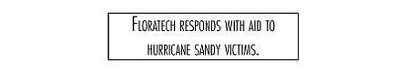 Floratech responds with aid to hurricain Sandy victims